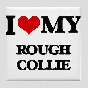 I love my Rough Collie Tile Coaster