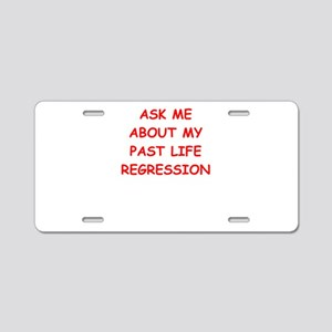 past life regression Aluminum License Plate