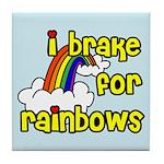 I Brake For Rainbows Tile Coaster
