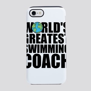 World's Greatest Swimming Coach iPhone 7 Tough