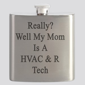 Really? Well My Mom Is A HVAC & R Tech  Flask