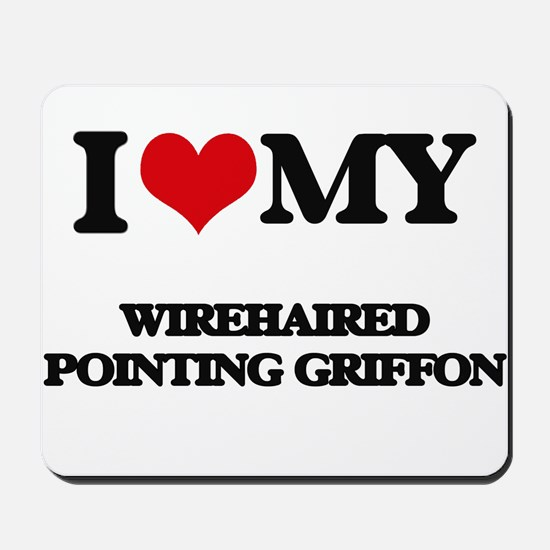 I love my Wirehaired Pointing Griffon Mousepad