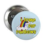 I Brake For Rainbows 2.25