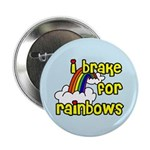 I Brake For Rainbows Button