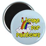 I Brake For Rainbows Magnet