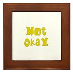 Not Okay Framed Tile