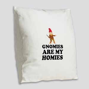 Gnomies Are My Homies Burlap Throw Pillow