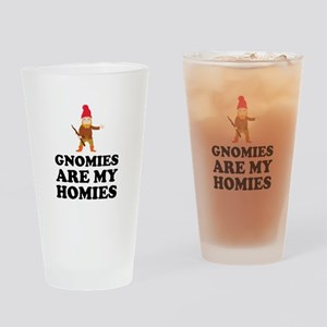 Gnomies Are My Homies Drinking Glass