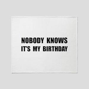 Nobody Knows Birthday Throw Blanket