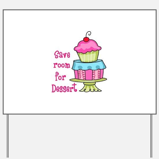Save Room For Dessert Yard Sign