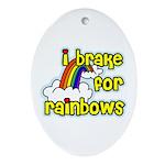 I Brake For Rainbows Oval Ornament