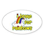 I Brake For Rainbows Oval Sticker