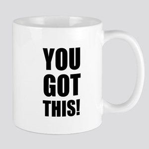 You Got This Mugs