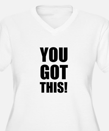 You Got This Plus Size T-Shirt