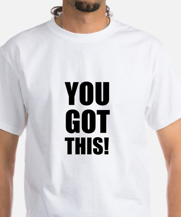 You Got This T-Shirt