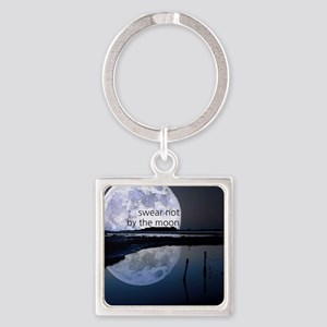 Swear Not By The Moon Keychains