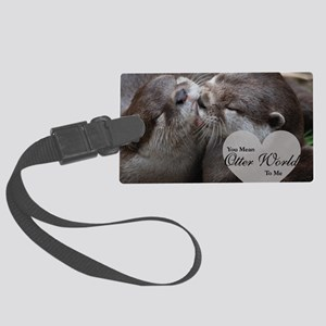 You Mean Otter World To Me Otter Large Luggage Tag