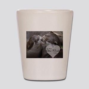You Mean Otter World To Me Otters Kissi Shot Glass