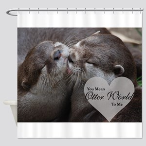 You Mean Otter World To Me Otters K Shower Curtain