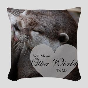 You Mean Otter World To Me Ott Woven Throw Pillow