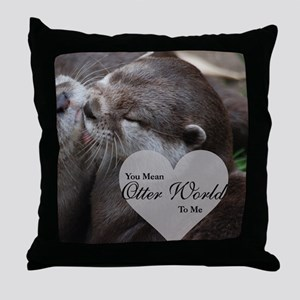 You Mean Otter World To Me Otters Kis Throw Pillow