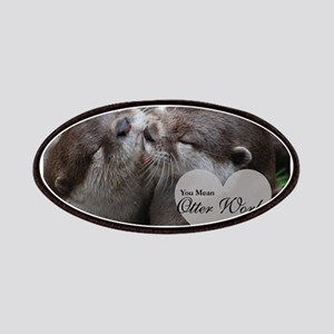 You Mean Otter World To Me Otters Kissing Patches