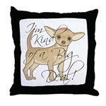 Chihuahua I'm Kind of a Big Deal Throw Pillow