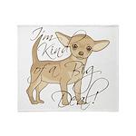Chihuahua I'm Kind of a Big Deal Throw Blanket