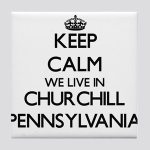 Keep calm we live in Churchill Pennsy Tile Coaster