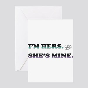 I'm Hers and She's Mine Greeting Cards