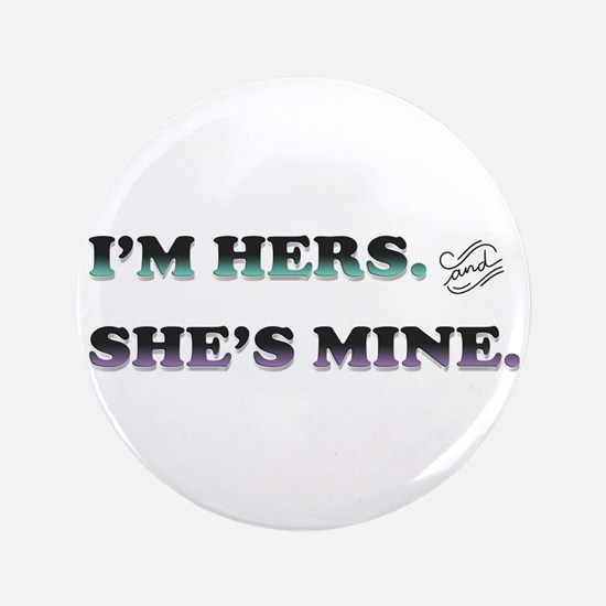 """I'm Hers and She's Mine 3.5"""" Button"""