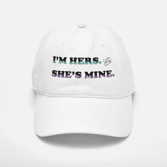 I'm Hers and She's Mine Baseball Baseball Baseball Cap