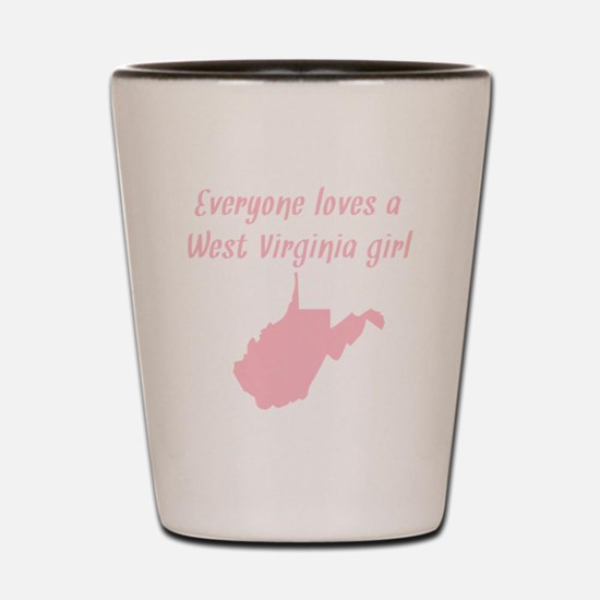Everyone Loves A West Virginia Girl Shot Glass