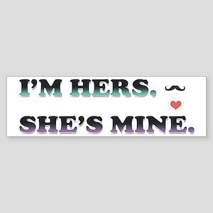I'm Hers She's Mine - Mustache Heart Bumper Sticke