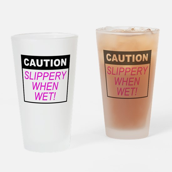 Unique Slippery when wet Drinking Glass
