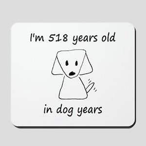 74 dog years 6 - 2 Mousepad