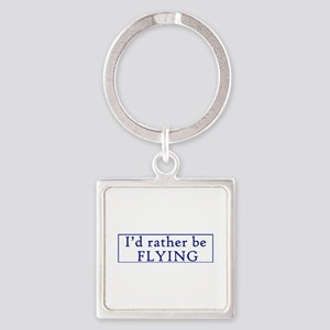 I'd rather be FLYING Keychains