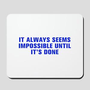 It always seems impossible until it s done-Akz blu