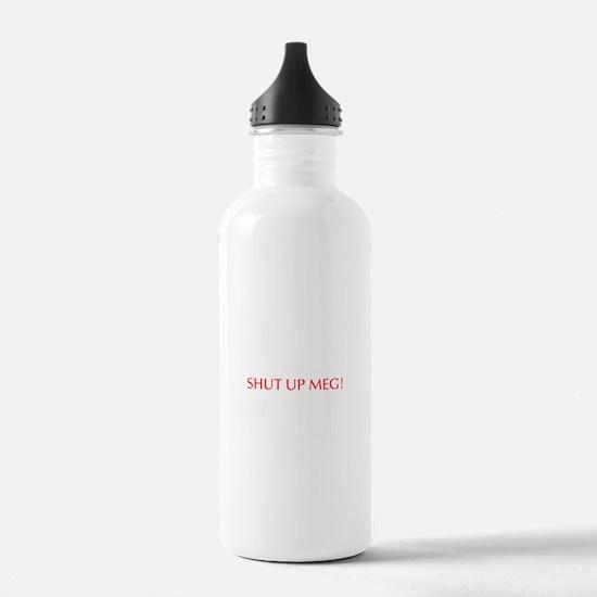 Shut up Meg-Opt red Water Bottle