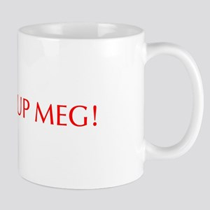 Shut up Meg-Opt red Mugs
