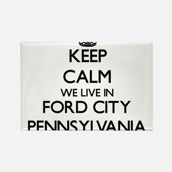 Keep calm we live in Ford City Pennsylvani Magnets
