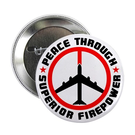 "Peace Through Superior Firepower II 2.25"" Button ("