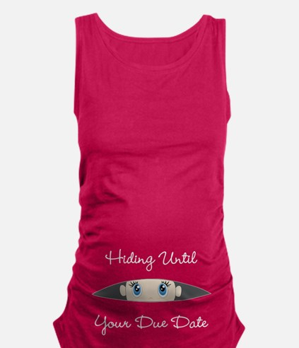 Hiding Until [Your Due Date] CUSTOMIZE Maternity T