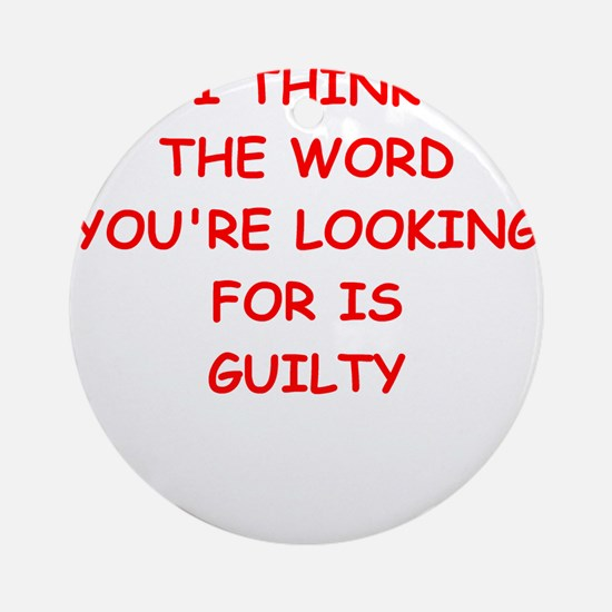 guilty Ornament (Round)