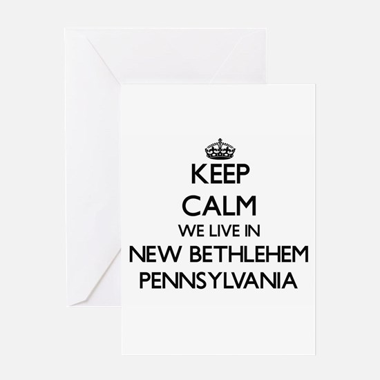 Keep calm we live in New Bethlehem Greeting Cards