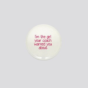 I'm the girl your coach warned you abo Mini Button