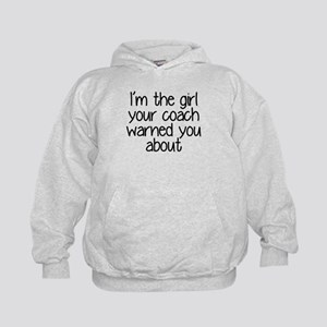 I'm the girl your coach warned you abo Kids Hoodie