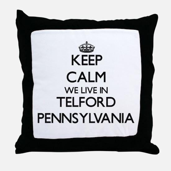 Keep calm we live in Telford Pennsylv Throw Pillow