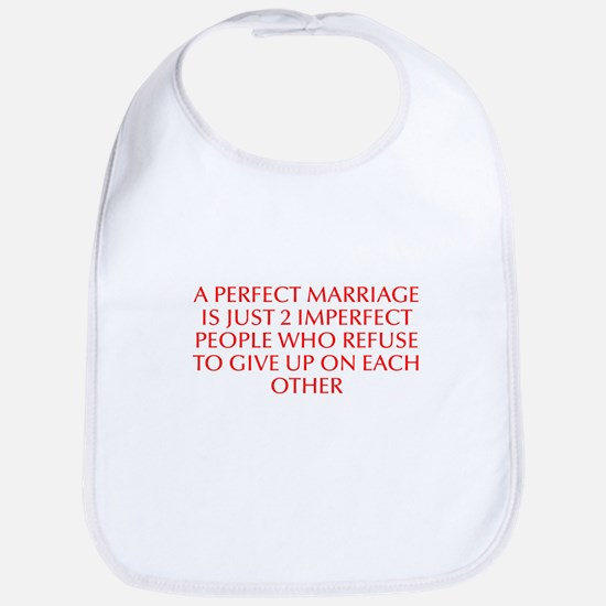 A perfect marriage is just 2 imperfect people who