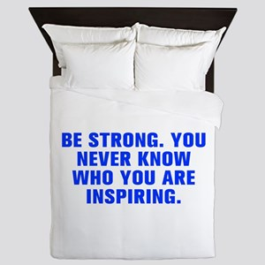 Be strong You never know who you are inspiring-Akz